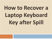 How to Recover a Laptop Keyboard Key after Spill