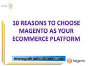 Reasons to choose Magento for your Ecommerce platform