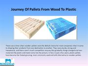 Journey of Pallets from Wood to Plastic oct 2016