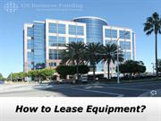 US Business Funding | How to Lease Equipment?