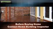 Before Buying Home Contact Home Building Inspector
