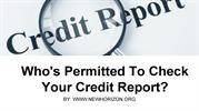Who's Permitted To Check Your Credit Report?