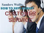 Sanders Wallis | How to have a Great Customer Service