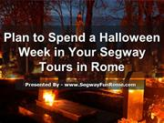 Plan to Spend a Halloween Week in Your Segway Tours in Rome