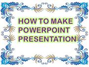 How to make powerpoint