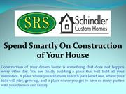 Spend Smartly On Construction of Your House
