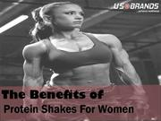 The Benefits of Protein Powder and Shakes for Women's