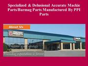 Specialized & Delusional Accurate Mackie Parts-Barmag Parts Manufactur