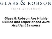 Glass & Robson Are Highly Skilled & Experienced Auto Accident Lawyers