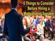 5 Things to consider before hiring motivational speaker