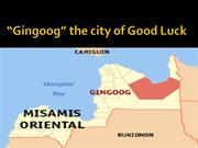 Gingoog,City of Good Luck
