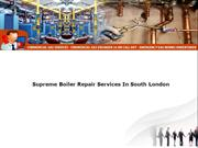 Supreme Boiler Repair Services In South London