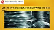Let's know more about Aluminium Wires and their uses!