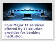 Four Major IT services for banking institution