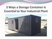 3 Ways a Storage Container Is Essential to Your Industrial Plant