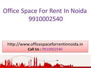 Office Space for Rent In Noida 9910002540