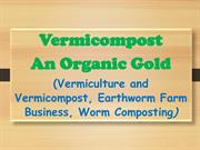 Vermicompost - An Organic Gold, Vermiculture and Vermicompost