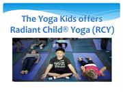 The Yoga Kids offers Radiant Child® Yoga (RCY)