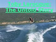 Toby Larocque: The Untold Story