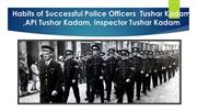Habits of Successful Police Officers  Tushar Kadam ,API Tushar Kadam,