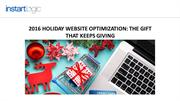 2016 Holiday Website Optimization The Gift That Keeps Giving