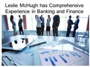 Leslie McHugh has Comprehensive Experience in Banking and Finance