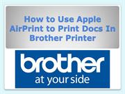 How to Use Apple AirPrint to Print Docs In Brother Printer