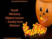 Youth Ministry Object Lesson - Candy Corn Choices