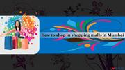 How to shop in shopping malls in Mumbai
