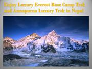 Enjoy Luxury Everest Base Camp Trek and Annapurna Luxury Trek in Nepal