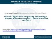 Global Cognitive Computing Technology Market Report- Global Foreca