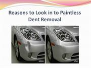 Reasons to Look in to Paintless Dent Removal