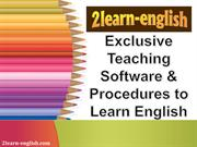 Exclusive Teaching Software & Procedures to Learn English