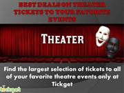 Best Deals on Theater Tickets to your Favorite Events