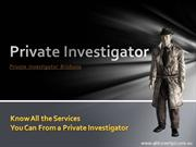 Know All the Services You Can From a Private Investigator