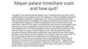 mayan palace timeshare scam and how i quit !