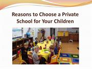Reasons to Choose a Private School for Your Children