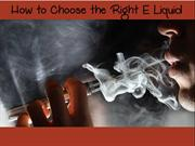 How to Choose the Right E Liquid