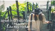 Street Style Fashion To Carry Like a NEW YORKER