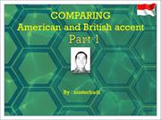 COMPARING AMERICAN AND BRITISH ACCENT (PART 1)