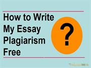 How to Write My Essay Plagiarism Free?