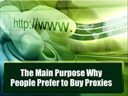 The Main Purpose Why People Prefer to Buy Proxies