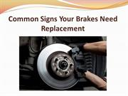Common Signs Your Brakes Need Replacement
