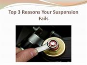 Top 3 Reasons Your Suspension Fails