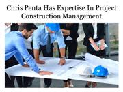 Chris Penta Has Expertise In Project Construction Management