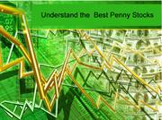 Understand the  Best Penny Stocks