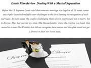Estate Plan Review Dealing With a Marital Separation