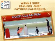 WANNA SURF CAYUCOS -surf cayucos california