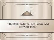 The Best Foods For High Protein And Low Carb Diets Invisible Kitchen-