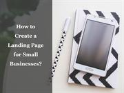 How to Create a Landing Page for Small Businesses?